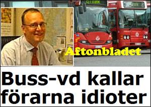 Göran Demnert, Stockholmsbuss AB, Idiot