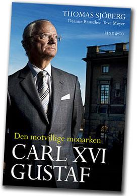 Den motvillige monarken, Carl XVI Gustaf, Sjöberg m.fl